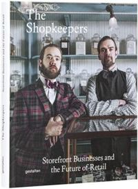 The Shopkeepers Storefront Businessesand the Future of Retail
