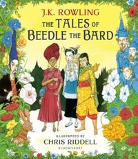 The Tales of Beedle the Bard - Illustrated Edition : A magical companion to the Harry Potter stories