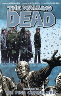 The Walking Dead Volume 15 We Find Ourselves