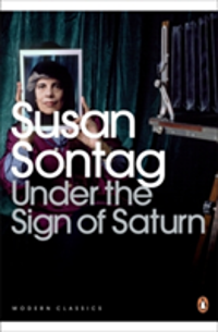 Under the Sign of Saturn Essays