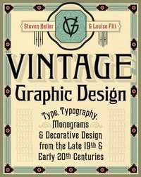 Vintage Graphic Design : Type, Typography, Monograms & Decorative Design from the Late 19th & Early 20th Centuries