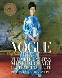 Vogue and the Metropolitan Museum of Art Costume Institute : Updated Edition