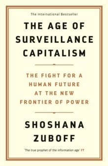 The Age Of Surveillance Capitalism The Fight For A Human Future At The New Frontier Of Power