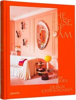 Image for The House of Glam : Lush Interiors and Design Extravaganza