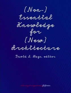 (Non-)Essential Knowledge for (New) Architecture: 306090, Volume 15 (306090 Architecture Journal)