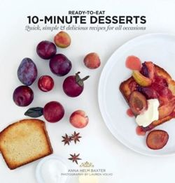 10-Minute Desserts Quick, Simple & Delicious Recipes for All Occasions