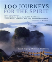 100 Journeys for the Spirit Sacred * Inspiring * Mysterious * Enlightening