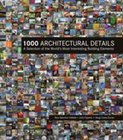 1000 Architectural Details A Selection of the World's Most Interesting Building Elements