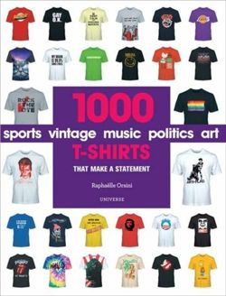 1000 T-Shirts : That Make a Statement