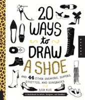 20 Ways to Draw a Shoe and 44 Other Sneakers