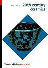 20th Century Ceramics (World of Art)