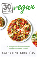 30 Days of Vegan A whole month of delicious recipes to make going vegan a breeze