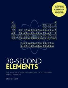 30-Second Elements : The 50 most significant elements, each explained in half a minute