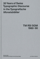 30 Years of Swiss Typographic Discourse in the Typogra Sche Monatsblatter TM RSI SGM 1960-90