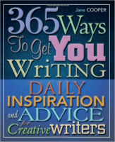 365 Ways To Get You Writing Daily Inspiration and Advice for Creative Writers