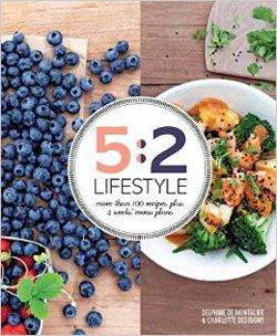 5:2 Lifestyle: More than 100 recipes plus 4 weeks of menu plans