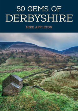 50 Gems of Derbyshire The History & Heritage of the Most Iconic Places