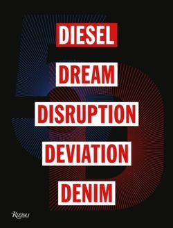5D : Diesel, Dream, Disruption, Deviation, Denim