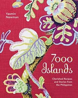 7000 Islands : Cherished Recipes and Stories from the Philippines
