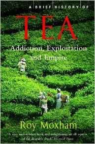 A Brief History of Tea Addiction, Exploitation, and Empire