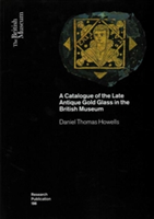 A Catalogue of the Late Antique Gold Glass in the British Museum