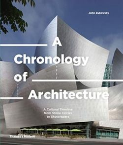 A Chronology of Architecture A Cultural Timeline from Stone Circles to Skyscrapers