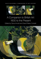 A Companion to British Art 1600 to the Present