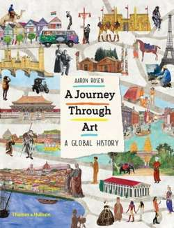 A Journey Through Art : A Global History