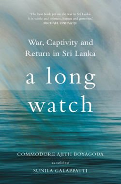 A Long Watch War, Captivity and Return in Sri Lanka