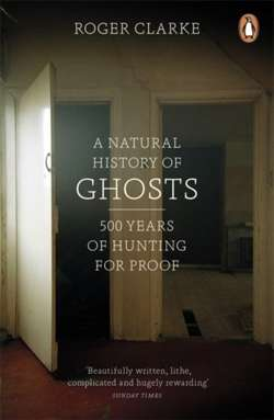 A Natural History of Ghosts : 500 Years of Hunting