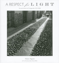 A Respect for Light : The Latin American Photographs: 1974 2008
