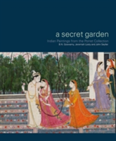 A Secret Garden Indian Paintings from the Porret Collection