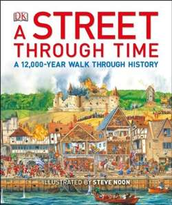 A Street Through Time : A 12,000-Year Walk Through History