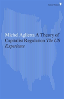 A Theory of Capitalist Regulation The US Experience