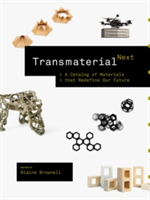 Transmaterial Next A Catalog of Materials that Redefine Our Future