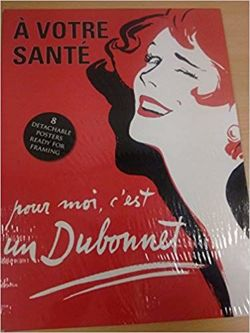 A Votre Sante : Cheers! Salute! Skol! Salud! Prost! Na Zdrowie! Poster Book