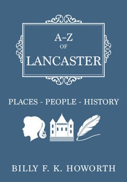 A-Z of Lancaster Places-People-History