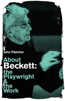 About Beckett The Playwright and the Work