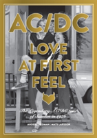 Ac/dc: Love At First Feel The Legendary AC/DC Tour of Sweden in 1976
