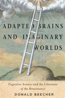 Adapted Brains and Imaginary Worlds Cognitive Science and the Literature of the Renaissance
