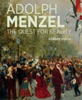 Adolf Menzel - A Quest for Reality
