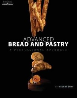 Advanced Bread and Pastry