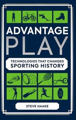 Advantage Play: Technologies that Changed Sporting