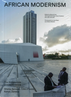 African Modernism - The Architecture of Independence. Ghana, Senegal,Cote d'Ivoire, Kenya, Zambia