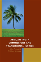 African Truth Commissions and Transitional Justice