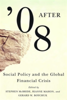 After '08 Social Policy and the Global Financial Crisis