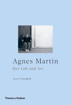 Agnes Martin : Her Life and Art