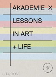 Akademie X: Lessons in Art + Life
