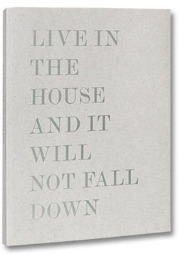 Alessandro Laita + Chiaralice Rizzi: Live in the house and it will not fall down