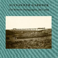 Alexander Gardner – The Western Photographs